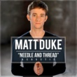 Matt Duke Needle And Thread (Acoustic)