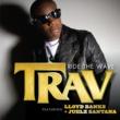 Trav Ride The Wave (feat. Lloyd Banks and Juelz Santana)
