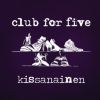 Club For Five Kissanainen (Radio Edit)