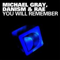 Michael Gray, Danism & Rae You Will Remember (Danism's Dub 4 Life)