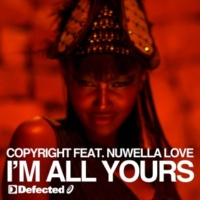 Copyright I'm All Yours (feat. Nuwella Love) [Main Mix]