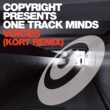 Copyright presents One Track Minds Voices (KORT Remix)