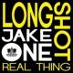 Longshot & Jake One Real Thing
