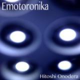 オノデラヒトシ Emotoronika