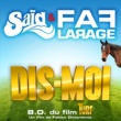 Faf Larage/Said Dis-Moi [B.O.F Du Film Turf]