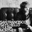 ウルリック・マンター サン・フランシスコ・セッズ・ハロー - Radio Edit