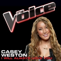 Casey Weston I Will Always Love You [The Voice Performance]