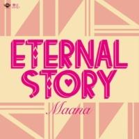 Maana ETERNAL STORY
