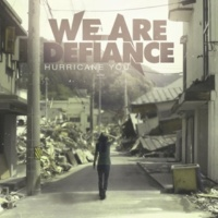 We Are Defiance Hurricane You