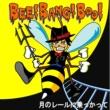 BEE! BANG! BOO! 月のレールに乗っかって