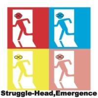 Struggle-Head,Emergence 廻想