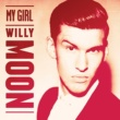 Willy Moon My Girl [Hostage Remix]