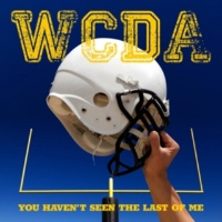 W.C.D.A. You Haven't Seen The Last Of Me (School Wars Mix Radio Edit)