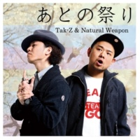 TAK-Z&NATURAL WEAPON あとの祭り