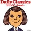 羽田健太郎 Daily Classics Hits50~FRESH~ 誰でも知っているクラシック超人気曲をランク順に収録。気持ちを盛り上げてくれる名曲ばかりを様々なレパートリーからチョイス!