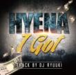 HYENA I Got