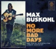 Max Buskohl No More Bad Days