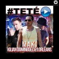 Maki #Tete (feat. J. Orleans & Kilian Dominguez)
