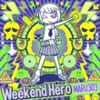 Maru303 Weekend Hero (Original Mix)