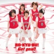 RO-KYU-BU! Get goal!