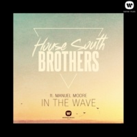 House South Brothers In the wave (feat. Manuel Moore) (Extended version)
