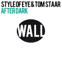 Tom Staar & Style of Eye After Dark (Radio Edit)
