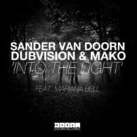 Sander van Doorn, DubVision & Mako feat. Mariana Bell Into The Light (Original Mix)