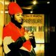 Pressure Turn Me On