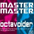 MASTER MASTER octavoider