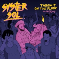 Syster Sol Throw It On The Floor (feat.Dirty Jens)
