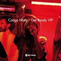 "Congo Natty Featuring Nanci Correia, Daddy Freddy, Phoebe ""Irondread"" Hibbert Get Ready VIP (Om Unit Remix)"