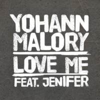Jenifer/Yohann Malory Love Me