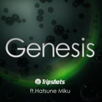 Tripshots Genesis (feat. 初音ミク)