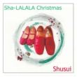 Shusui Sha-LALALA Christmas