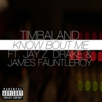 Timbaland Know Bout Me (feat.Drake/James Fauntleroy/JAY Z)