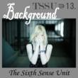 TSSU(TheSixthSenseUnit) バックグラウンド