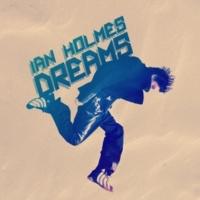 Ian Holmes Dreams