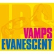 VAMPS EVANESCENT