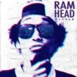 RAM HEAD やってやんぜ