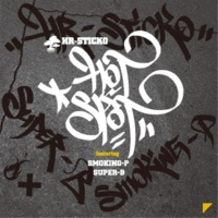 Hr.Sticko HOT SPOT feat. SUPER-B&SmoKing-P