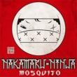 NAKAMARU NINJA Mosquito (feat. TAKE-T, DANDEE & Hi-BREAD)