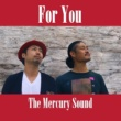 The Mercury Sound For You