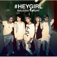 Kaleido Knight Hey Girl