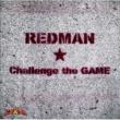 REDMAN Challenge the GAME