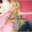 Mizrock Best Friend