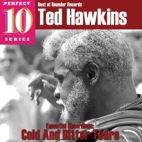 Ted Hawkins Cold & Bitter Tears