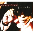 Marla Glen Friends