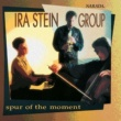 Ira Stein Group Spur Of The Moment