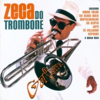 Zeca Do Trombone Na Gloria