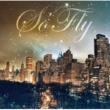 So'Fly I Believe -hoshi Ni Negai Wo